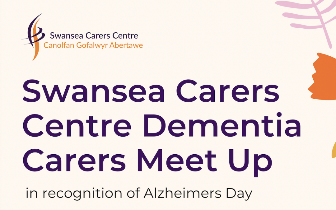 Swansea Carers Centre Dementia Carers Meet Up for World Alzheimer's Day